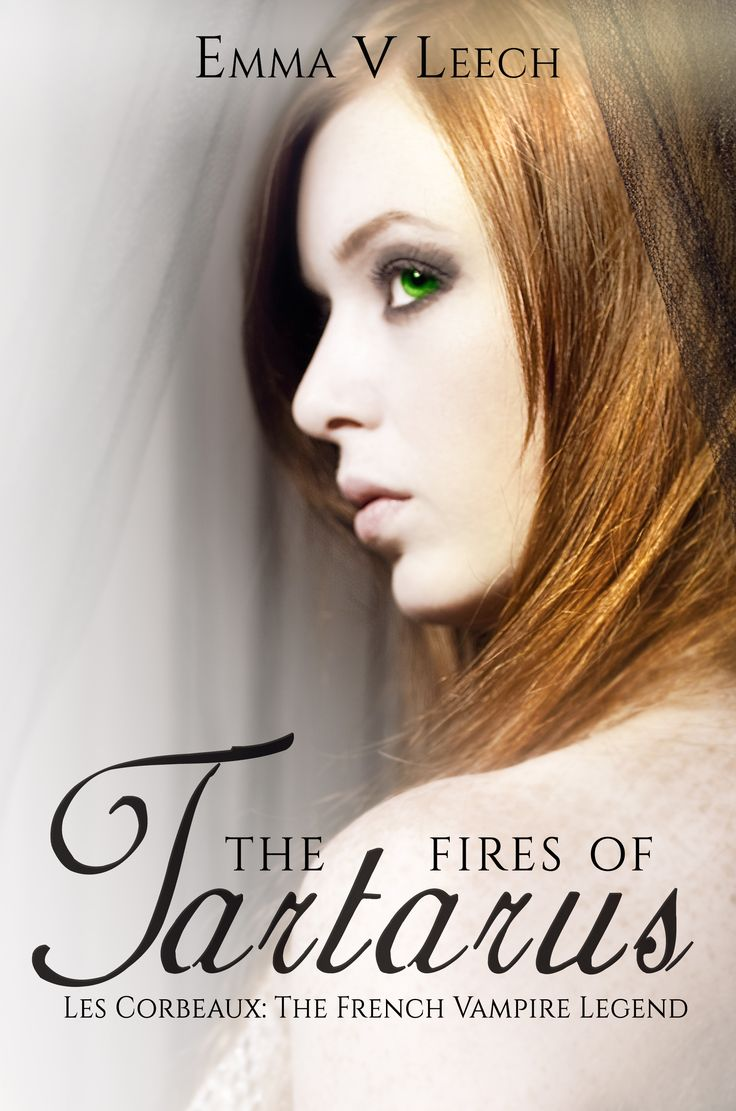 The Fires of Tartarus. Les Corbeaux: The French Vampire Legend Book 3
