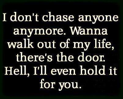 i'll hold the door for you, you wanna walk away ... you aren't a true friend and you never cared , i don't like cutting people off but it's like you're handing me the scissors. sorry .