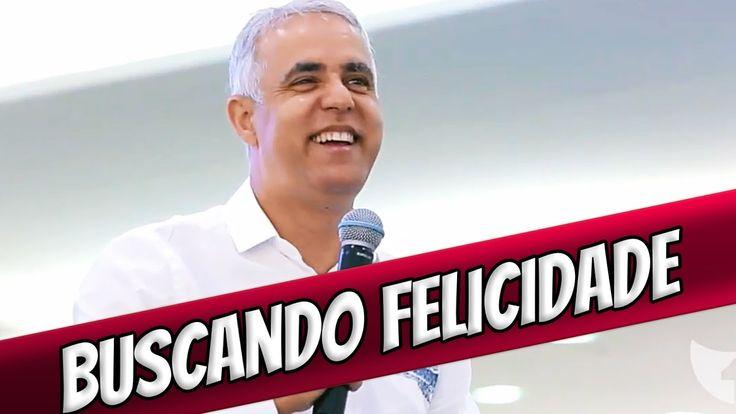 Claudio Duarte 2016 — Buscando Felicidade — Pregação Evangelica 2016