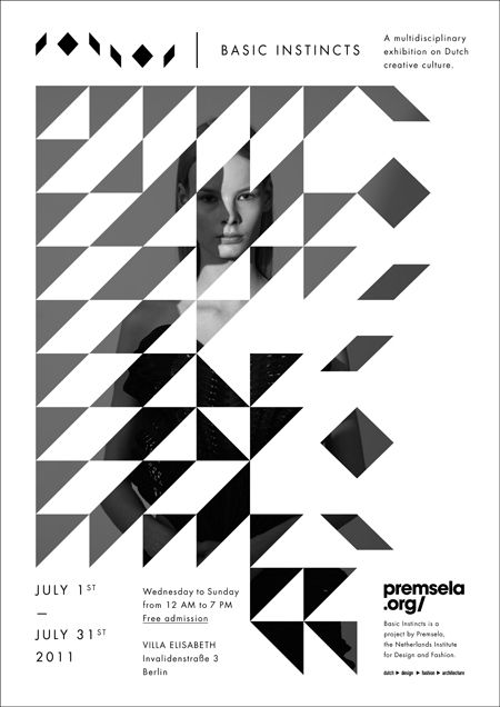This Basic Instincts poster is alive with it's clever use of negative space and triangular blocking revealing the image beneath. The black and white imagery creates contrast and the girl peeking through adds intrigue and mystery and this exhibition on Dutch Creative Culture. The typography is set well with proper hierarchy. There is an interesting asymmetrical balance happening with these geometric forms.