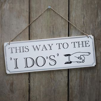 Gems Wedding Supplies - This Way to the I Do's Wedding Sign, $24.95 (http://www.gemsweddingsupplies.com.au/this-way-to-the-i-dos-wedding-sign/)