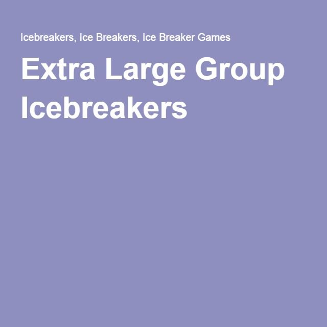 Extra Large Group Icebreakers