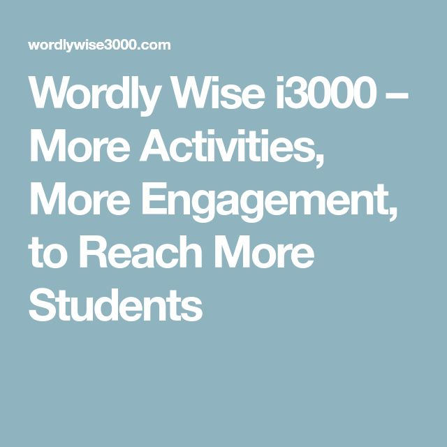 Wordly Wise i3000 – More Activities, More Engagement, to Reach More Students