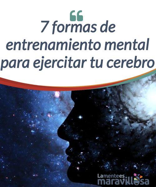 7 formas de entrenamiento mental para ejercitar tu cerebro   Es importante el #entrenamiento mental para sacar el máximo potencial a nuestro #cerebro. Aprender durante toda la vida reporta beneficios para la #salud.  #Psicología