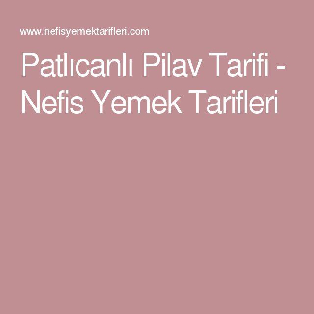 Patlıcanlı Pilav Tarifi - Nefis Yemek Tarifleri