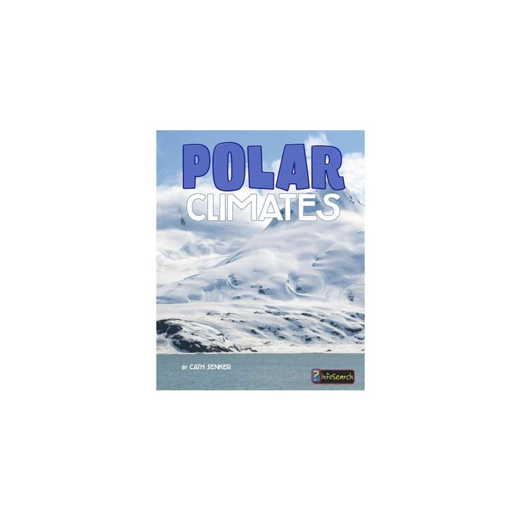 Polar Climates (Library) (Cath Senker)