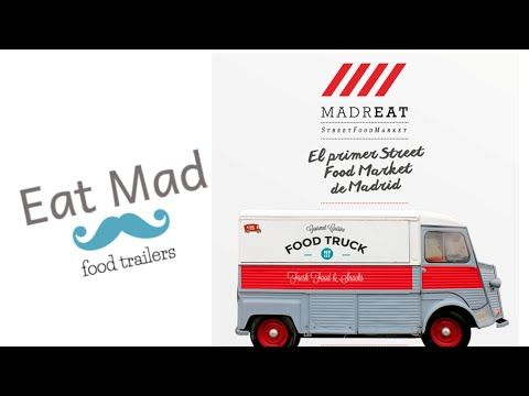 MadrEat, la tendencia de los Food Trucks en España. | VeinteMundos Magazines