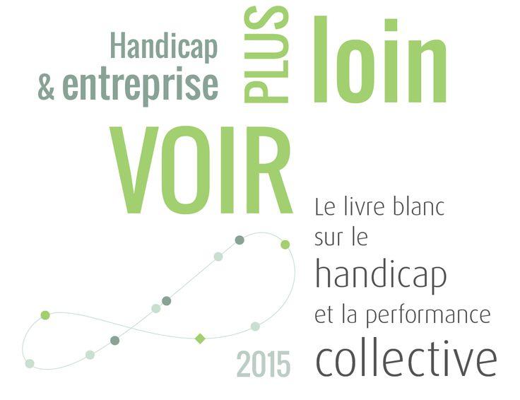 Handicap & entreprise, voir plus loin : Le livre blanc sur le handicap et la performance collective | 351.04 EXE