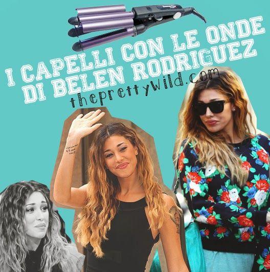 The Pretty Wild ♥ : I capelli ricci con le onde di Belen Rodriguez