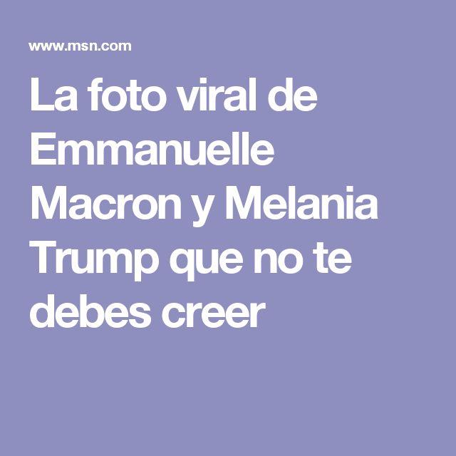 La foto viral de Emmanuelle Macron y Melania Trump que no te debes creer