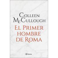 El primer hombre de Roma by Colleen McCullough