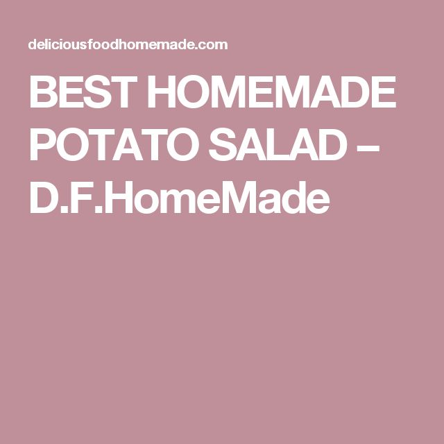 BEST HOMEMADE POTATO SALAD – D.F.HomeMade