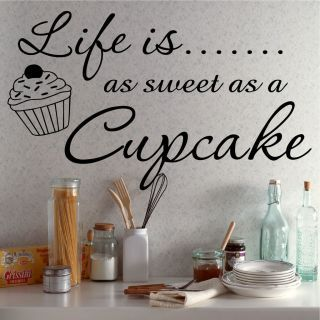 Cupcake+Decor+For+Kitchen+Wall | Wall Art Quote Life Is A Cupcake Kitchen Decor W215
