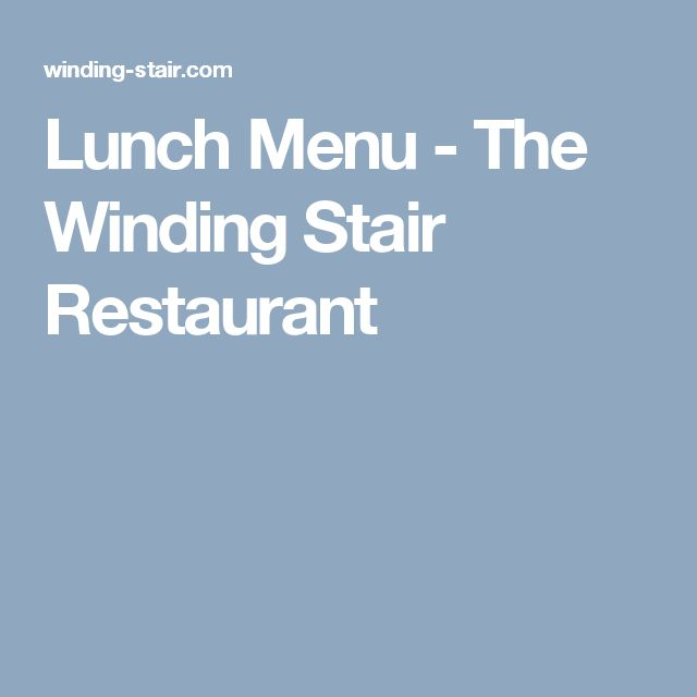 Lunch Menu - The Winding Stair Restaurant