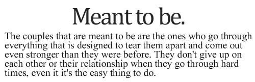 .: Meant To Be, Relationships Quotes, Life, Inspiration Image, Image Quotes, Favorite Quotes, Living, Inspiration Quotes, Quotesfunni Thoughts