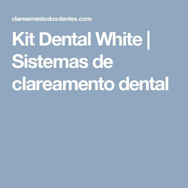 Kit Dental White | Sistemas de clareamento dental