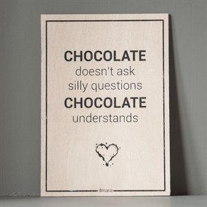 Træskilt - Chocolate understands