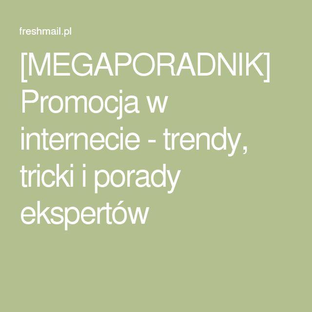 [MEGAPORADNIK] Promocja w internecie - trendy, tricki i porady ekspertów