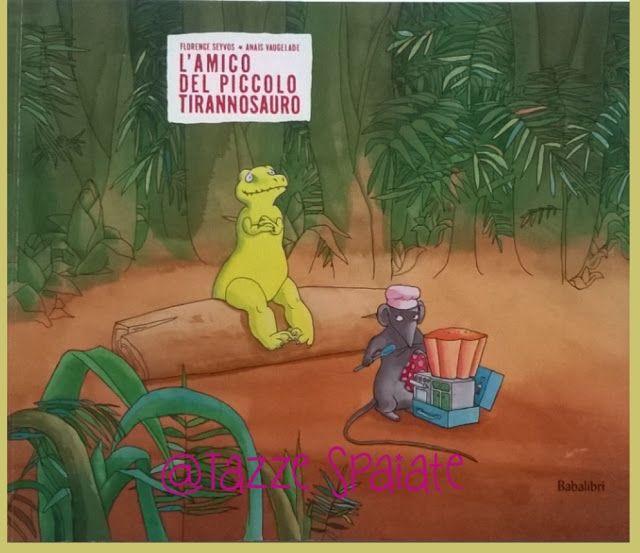 Tazze Spaiate: L'amico del piccolo tirannosauro / Florence Seyvos...