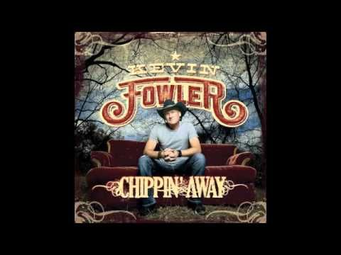 Do That With You Gone - Kevin Fowler (New Album Chippin' Away Available ...