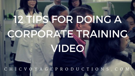 http://chicvoyageproductions.com/tips-for-doing-a-corporate-training-video-abroad/ 12 Tips for doing a #Corporate Training Video