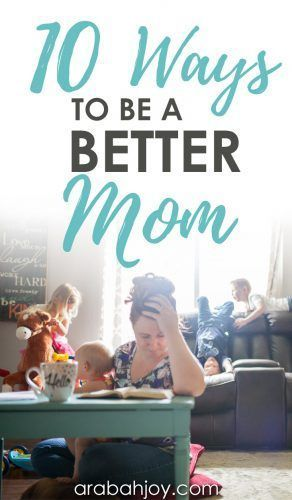 10 Ways to be a Better Mom