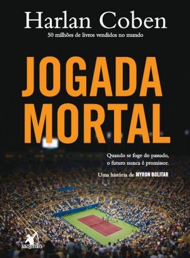 Jogada Mortal - Myron Bolitar - Vol 2 - Harlan Coben