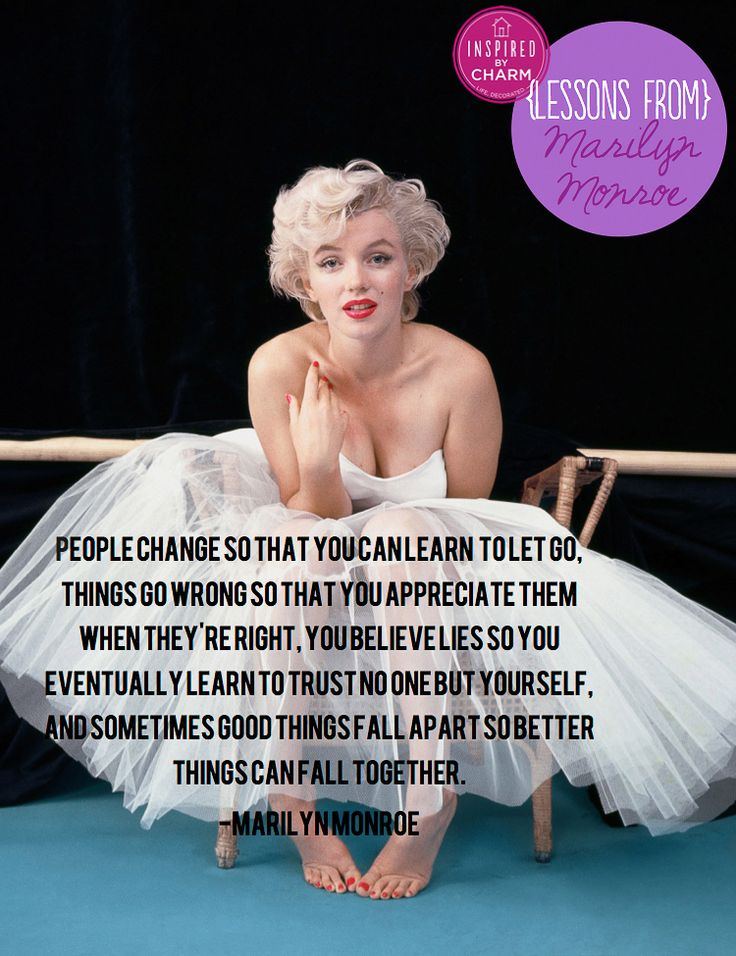 """Good things fall apart so better things can fall together.""  // Lessons From: Marilyn Monroe via Inspired by Charm"