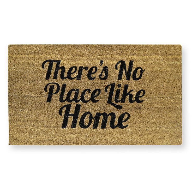 There's No Place Like Home Coir Doormat
