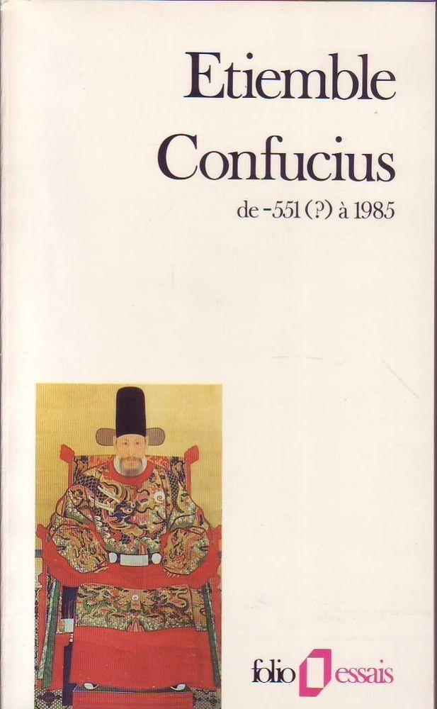 #spiritualité #philosophie : Confucius - Etiemble. Édition revue et augmentée d'un chapitre sur Confucius en Chine de -551( ?) à 1985.