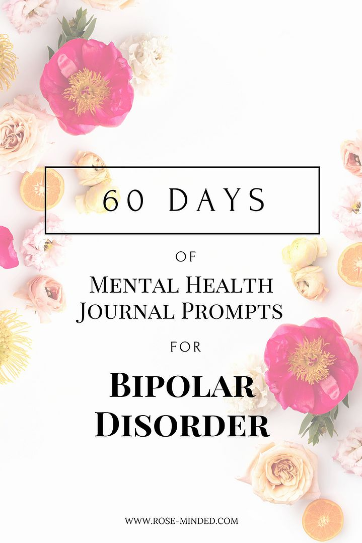 60 Days of Mental Health Journal Prompts for Bipolar Disorder | Mental Health | Self-Care | Journal Prompts | Rose-Minded | California