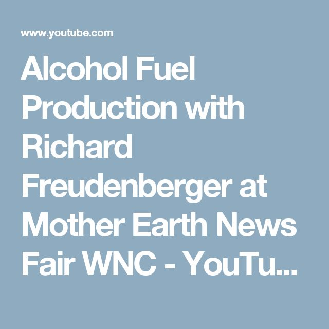 Alcohol Fuel Production with Richard Freudenberger at Mother Earth News Fair WNC - YouTube