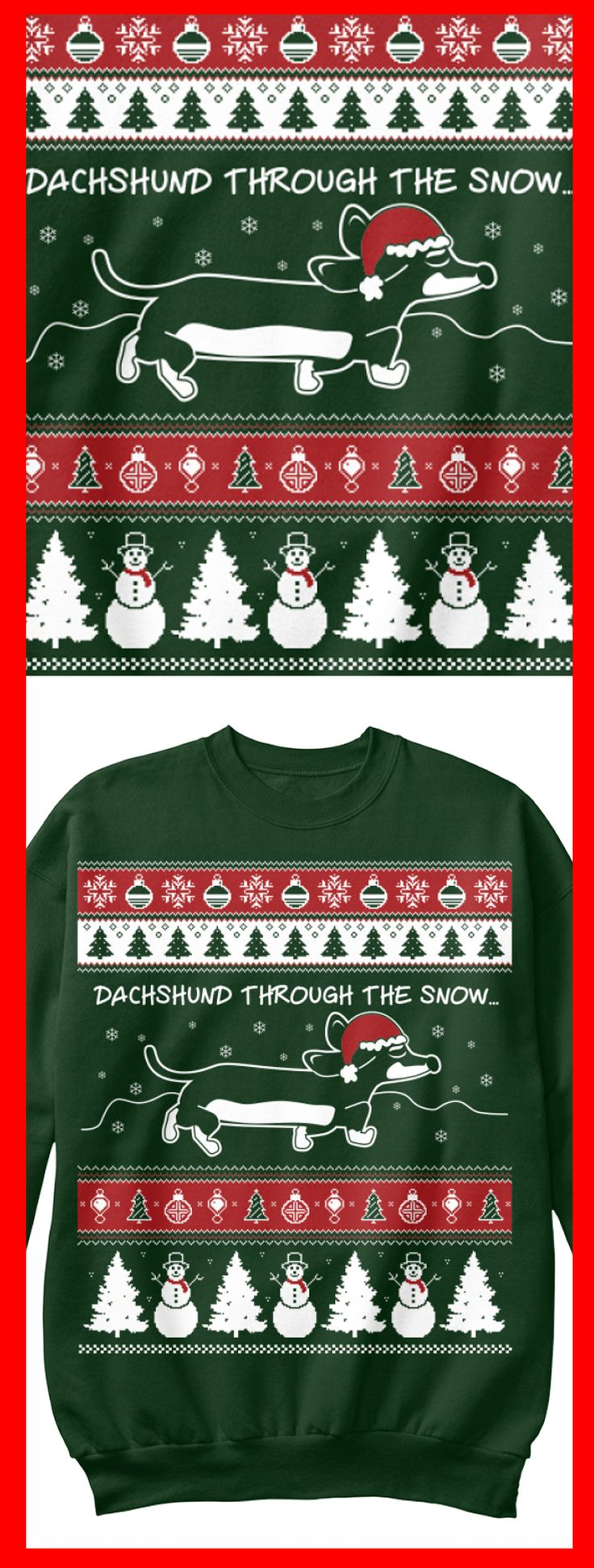 """""""Dachshund Through The Snow"""" Christmas Sweatshirt available now.  Click image to get a better view of the sweater.  Printed on a real sweatshirt not a cheap long sleeved shirt this will bring joy to any Dachshund owner."""