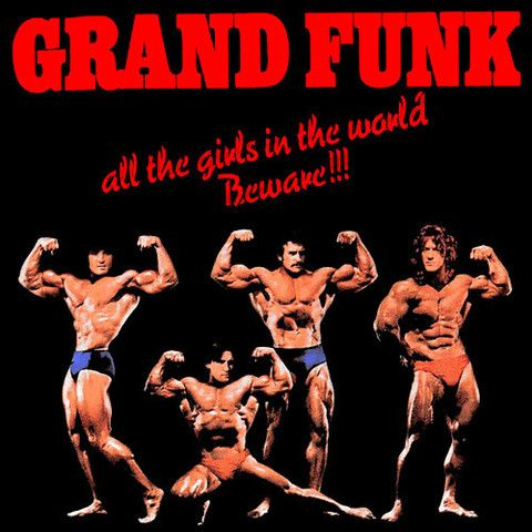 """Grand Funk Railroad, All the Girls in the World Beware!!!**** (1974): Don't let that cheesy album cover fool you, this is another great album from the funk, and it's definitely their funkiest effort to date. It gets a bit cheesy at times, particularly with the title track and """"Bad Time,"""" but it also offers some killer grooves including """"Good & Evil"""" which is one of the most sinister songs I've heard from this era. (7/21/14)"""