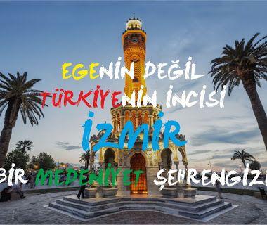 EGE'NİN DEĞİL TÜRKİYE'NİN İNCİSİ İZMİR, BİR MEDENİYET ŞEHRENGİZİ