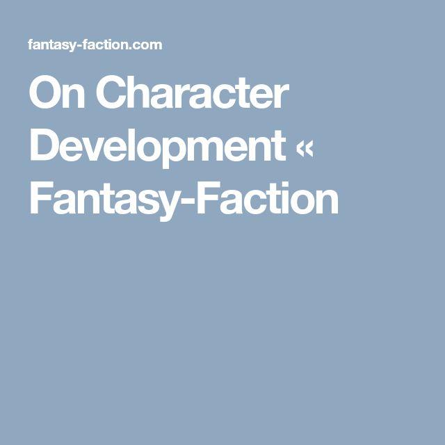 On Character Development «  Fantasy-Faction