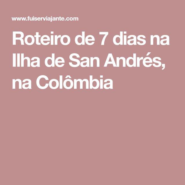 Roteiro de 7 dias na Ilha de San Andrés, na Colômbia