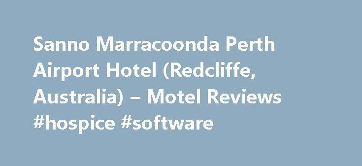 Sanno Marracoonda Perth Airport Hotel (Redcliffe, Australia) – Motel Reviews #hospice #software http://hotel.remmont.com/sanno-marracoonda-perth-airport-hotel-redcliffe-australia-motel-reviews-hospice-software/  #marracoonda perth airport motel # Sanno Marracoonda Perth Airport Hotel, Redcliffe Reviewed 2 days ago NEW Rooms comfortable and clean. Archaic Air conditioners need replacement noisy and not functioning properly. I have stayed on a regular basis for nearly 15 years and the food on…