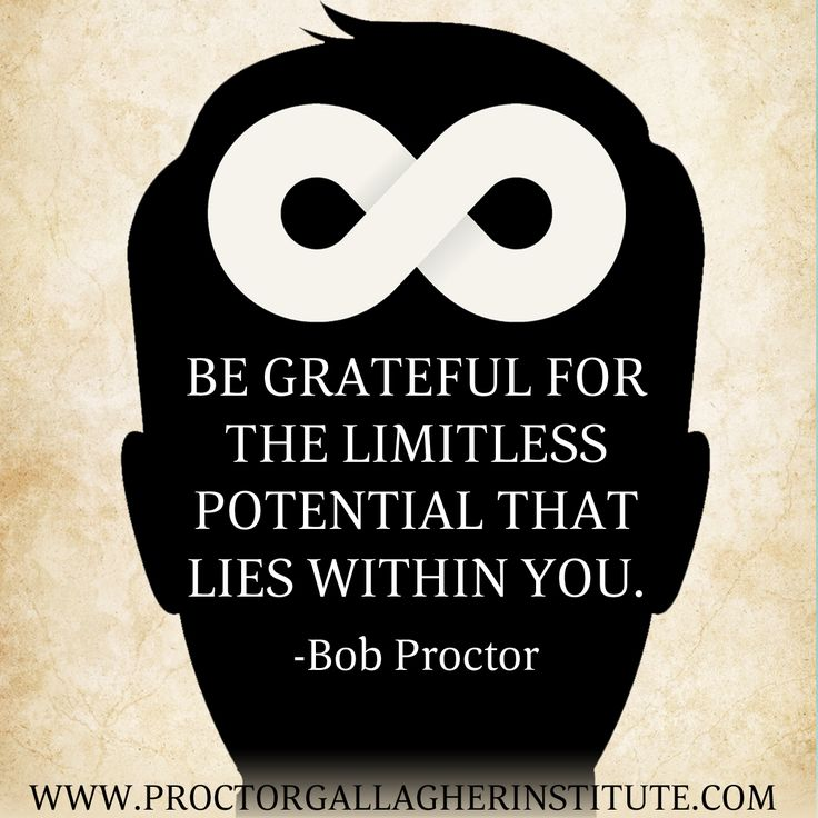 Be grateful for the limitless potential that lies within you. Bob Proctor | Proctor Gallagher Institute #bobproctor #resultsthatstick
