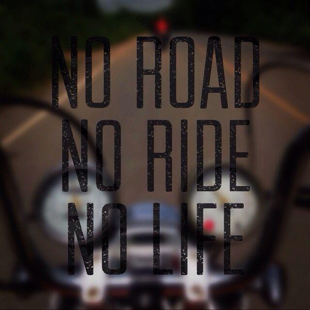 No Road No Ride No Life