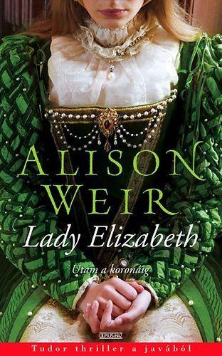 Lady Elizabeth · Alison Weir · Könyv · Moly