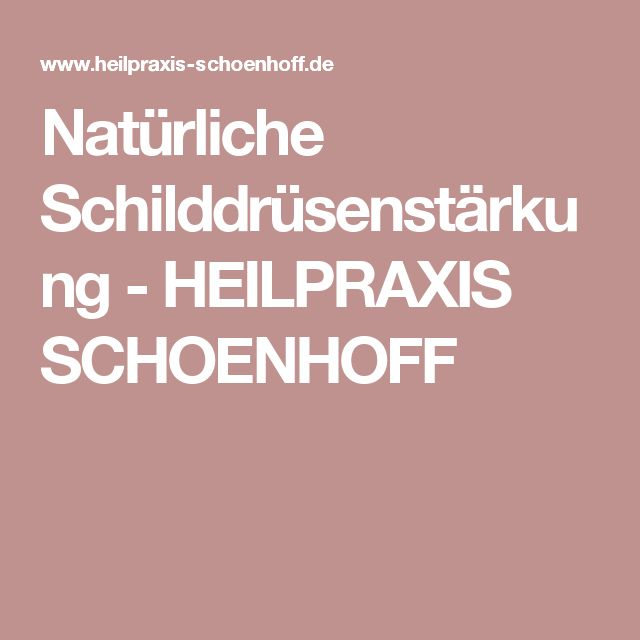 Natürliche Schilddrüsenstärkung - HEILPRAXIS SCHOENHOFF