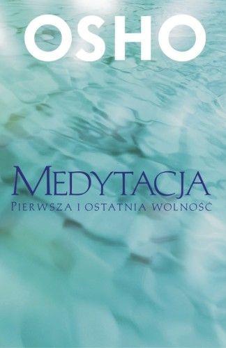 Medytacja. Pierwsza i ostatnia wolność - Osho za | Książki empik.com
