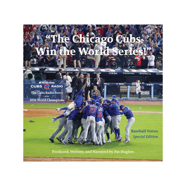 The Cubs Radio Story of the 2016 World Champions  #ChicagoCubs #Cubs #FlyTheW #WorldSeries SportsWorldChicago.com