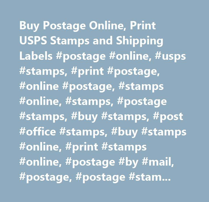 Buy Postage Online, Print USPS Stamps and Shipping Labels #postage #online, #usps #stamps, #print #postage, #online #postage, #stamps #online, #stamps, #postage #stamps, #buy #stamps, #post #office #stamps, #buy #stamps #online, #print #stamps #online, #postage #by #mail, #postage, #postage #stamp, #usps, #us #postal #service, #united #states #postal #service, #stamps.com, #www.stamps.com, #stamps #com, #stamp #com…