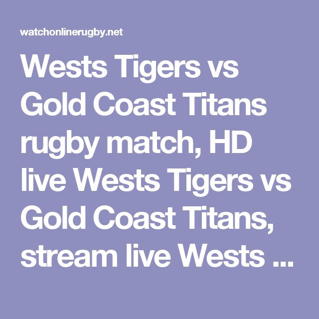 Wests Tigers vs Gold Coast Titans rugby match, HD live Wests Tigers vs Gold Coast Titans, stream live Wests Tigers vs Gold Coast Titans, live coverage Wests Tigers vs Gold Coast Titans, live online Wests Tigers vs Gold Coast Titans, Wests Tigers vs Gold Coast Titans live broadcast, Wests Tigers vs Gold Coast Titans telecast, Wests Tigers vs Gold Coast Titans on mobile, stream live Wests Tigers vs Gold Coast Titans, Wests Tigers vs Gold Coast Titans nrl live, live rugby Wests Tigers vs Gold…