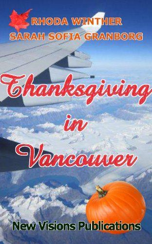 Thanksgiving in Vancouver von Sarah Sofia Granborg und weiteren, http://www.amazon.de/dp/B00C4IZOLQ/ref=cm_sw_r_pi_dp_QeKiwb1R7Z6PR