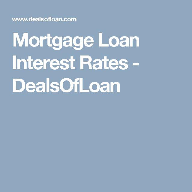 Mortgage Loan Interest Rates - DealsOfLoan