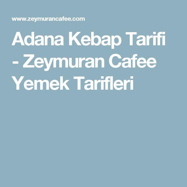Adana Kebap Tarifi - Zeymuran Cafee Yemek Tarifleri