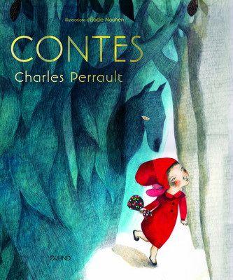 Les Contes de Perrault  By Charles Perrault | Elodie Nouhen